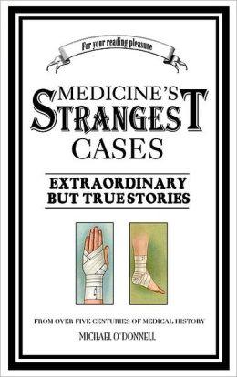 Medicine's Strangest Cases