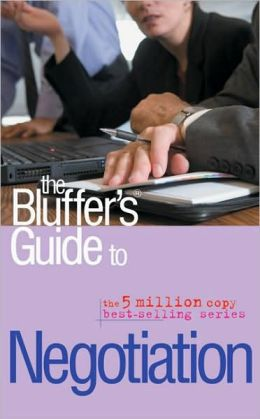 The Bluffer's Guide to Negotiation