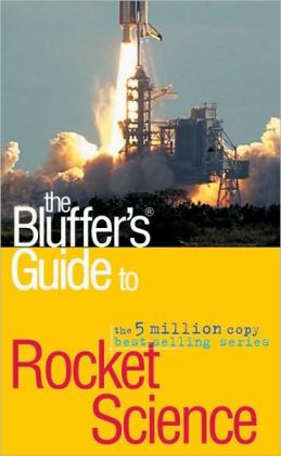 The Bluffer's Guide to Rocket Science
