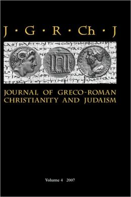 Journal of Greco-Roman Christianity and Judaism 4 (2007)