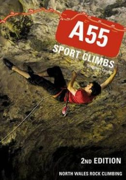 A55 Sport Climbs: North Wales Rock Climbing