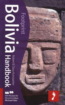 Footprint Bolivia Handbook: Tread Your Own Path (Footprint - Travel Guides Series)