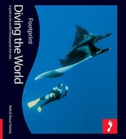 Diving the World, 2nd: Full colour guide to diving