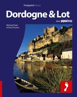 Dordogne & the Lot: Full-color travel guide to the Dordogne & Lot including a single, large format Popout map of the region