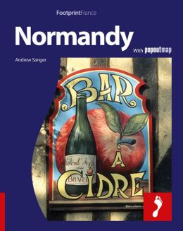 Normandy: Full-color travel guide to Normandy, including a single, large format Popout map of the region