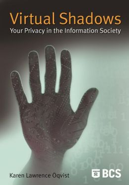 Virtual Shadows - Your Privacy In The Information Society