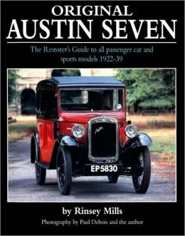 Original Austin Seven: The Restorer's Guide to all passenger car and sports models 1922-39