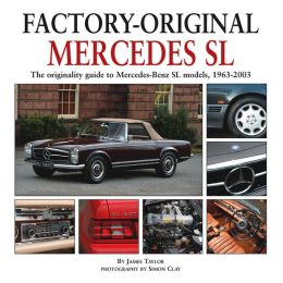 Mercedes SL: The originality guide to Mercedes-Benz SL models, 1963-2003 (Factory-Original) James Taylor and Simon Clay