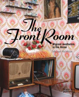 The Front Room: Migrant Aesthetics in the Home
