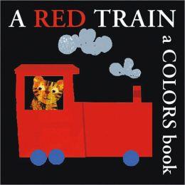 A Red Train: A Colors Book