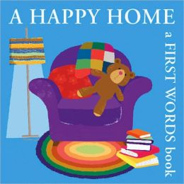 A Happy Home: A First Words Book