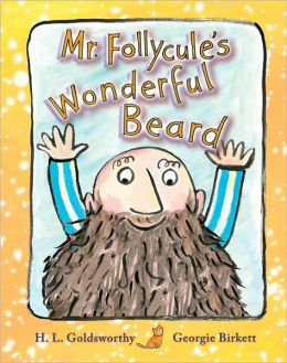 Mr. Follycule's Wonderful Beard