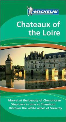 Michelin Travel Guide Chateaux of the Loire