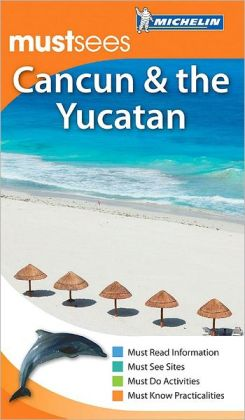 Michelin Must Sees Cancun and the Yucatan