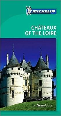 Michelin Green Guide Chateaux of Loire