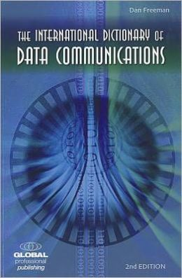 The International Dictionary of Data Communications