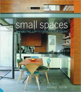 Small Spaces: Maximizing Limited Spaces for Living