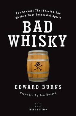 Bad Whisky : The Scandal That Created the World's Most Successful Spirit