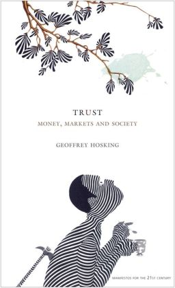 Trust: Money, Markets and Society