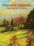 Book Cover Image. Title: Painting as a Pastime, Author: Sir Winston S Churchill