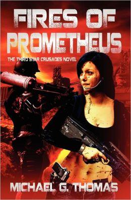 Fires Of Prometheus (Star Crusades, Book 3)