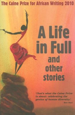 The Caine Prize for African Writing 2010: 11th Annual Collection