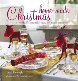 Home-made Christmas: With 35 Beautiful Easy-to Make Projects