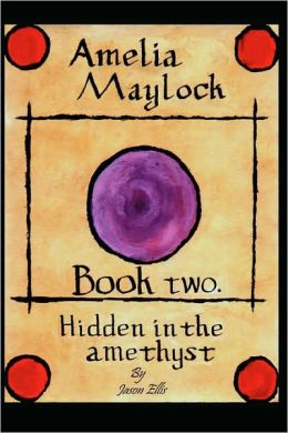 Amelia Maylock, Book Two. Hidden In The Amethyst.