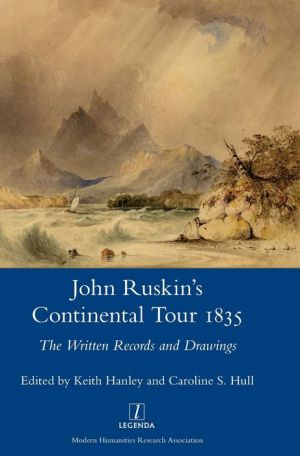 John Ruskin's Continental Tour, 1835: The Written Records and Drawings