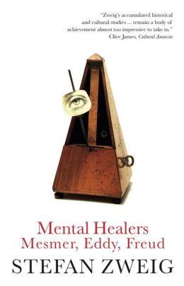 Mental Healers: Mesmer, Eddy, Freud