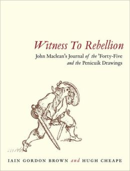 Witness to Rebellion: John Maclean's Journal of the 'Forty-Five and the Penicuik Drawings