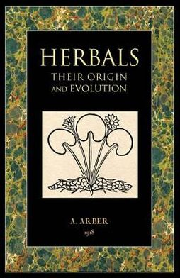 Herbals: Their Origin and Evolution