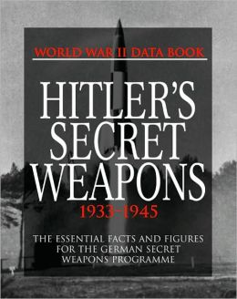 Hitler's Secret Weapons: 1933-1945
