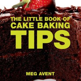 The Little Book of Cake Baking Tips