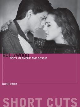 Bollywood: Gods, Glamour, and Gossip