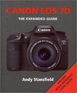 Canon EOS 7D (Expanded Guide Series)
