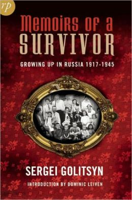 Memoirs of a Survivor: The Golitsyn Family in Stalin's Russia