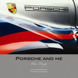 Porsche And Me: Hans Mezger with Peter Morgan
