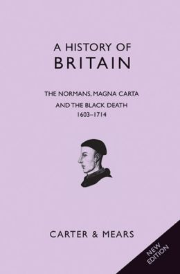 History of Britain: Book II: The Normans, Magna Carta and The Black Death 1066-1485