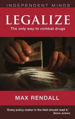 Legalize: The Realistic Way to Combat Drugs