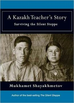 A Kazakh Teacher's Story: Surviving the Silent Steppe