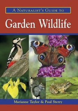 A Naturalist's Guide to Garden Wildlife