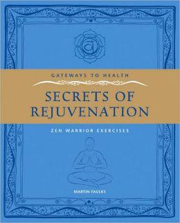 Gateways to Health: Secrets of Rejuvenation: Zen Warrior Exercises