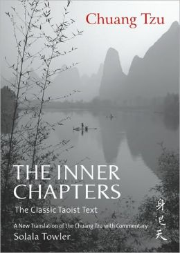 The Inner Chapters: The Classic Taoist Text - A new translation of the Chuang Tzu with commentary