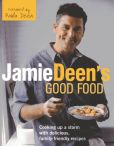 Book Cover Image. Title: Jamie Deen's Good Food:  Cooking Up a Storm with Delicious, Family-Friendly Recipes, Author: Jamie Deen