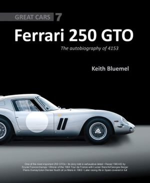 Ferrari 250 GTO: The Autobiography of 4153 GT, Great Cars Series #5