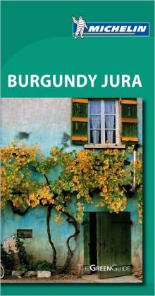 Michelin Green Guide Burgundy Jura, 6th Edition