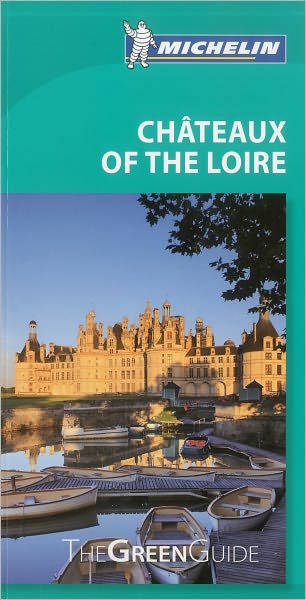 Michelin Green Guide Chateaux of the Loire