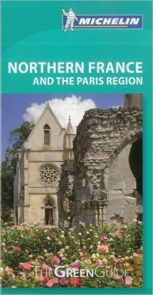 Michelin Green Guide Northern France & Paris Region