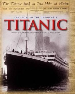 Story of the Unsinkable Titanic: Classic, Rare and Unseen
